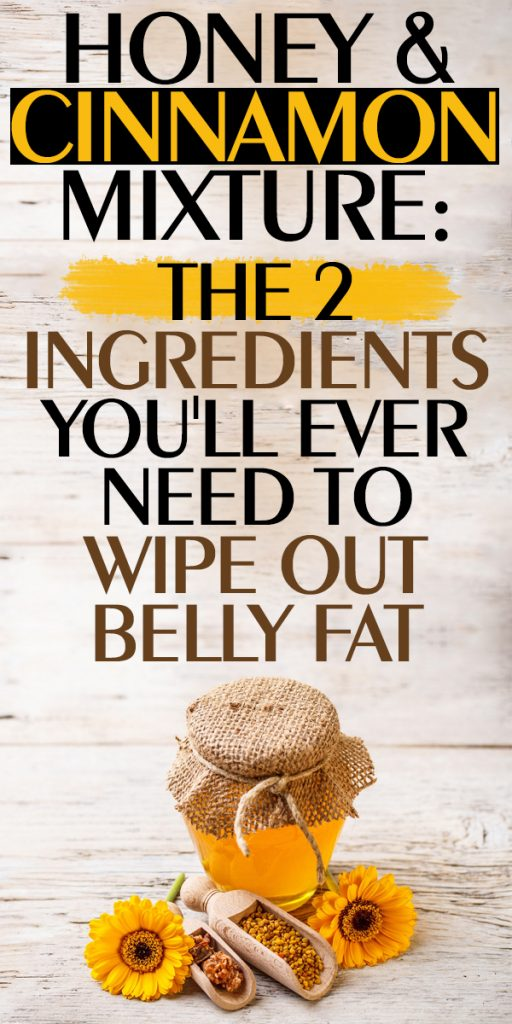 Honey & Cinnamon Mixture: The 2 Ingredients You'll Ever Need To Wipe Out Belly Fat #bellyfat #loseweight #body #honey #cinnamon