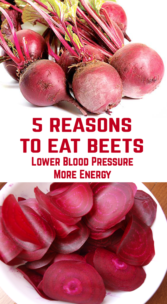 5 Reasons to Eat Beets: Lower Blood Pressure, More Energy and More