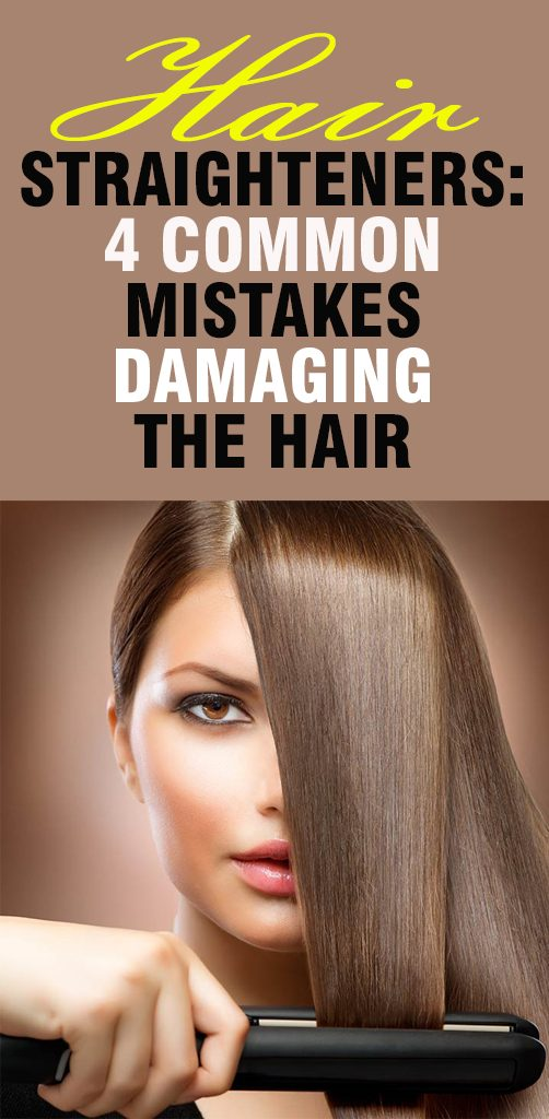 Hair Straighteners: 4 Common Mistakes Damaging The Hair
